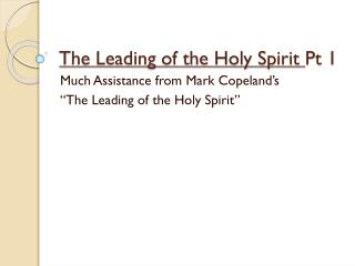 The Leading of the Holy Spirit  Pt 1