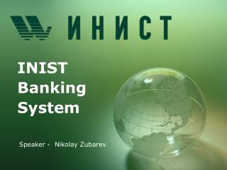 INIST Banking System