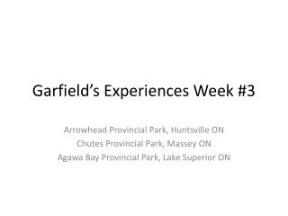 Garfield's Experiences Week #3