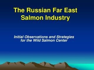 The Russian Far East Salmon Industry