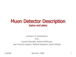 Muon Detector Description status and plans