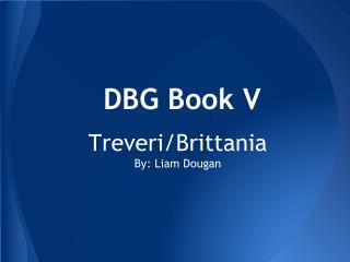 DBG Book V