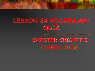 LESSON 24 VOCABULARY QUIZ