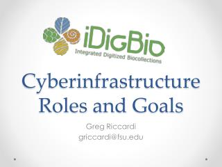 Cyberinfrastructure Roles  and  Goals