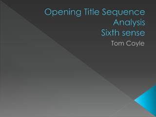 Opening Title Sequence Analysis Sixth sense
