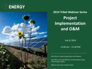 2014 Tribal Webinar Series  Project Implementation and O&M