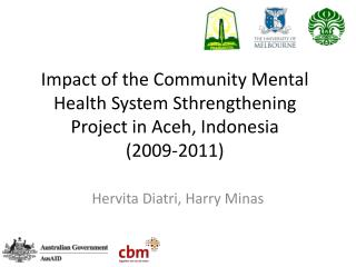 Impact of the Community Mental Health System Sthrengthening Project in Aceh, Indonesia (2009-2011)