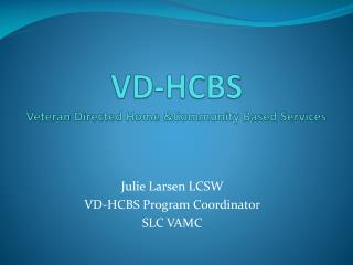 VD-HCBS Veteran Directed Home &Community Based Services