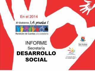 INFORME Secretaría DESARROLLO SOCIAL