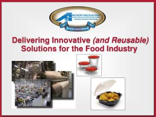 Delivering Innovative  (and Reusable) Solutions for the Food Industry