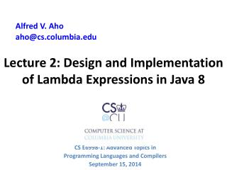 Lecture 2: Design and Implementation of Lambda Expressions in Java 8