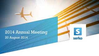 2014 Annual Meeting 20  August 2014