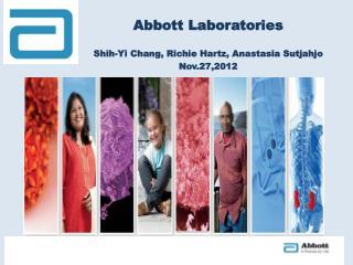 Abbott Laboratories Shih-Yi Chang, Richie Hartz, Anastasia Sutjahjo Nov.27,2012