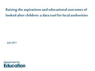 Raising the aspirations and educational outcomes of looked after children: a data tool for local authorities