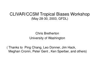 CLIVAR/CCSM Tropical Biases Workshop (May 28-30, 2003, GFDL)