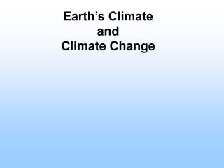 Earth�s Climate  and  Climate Change
