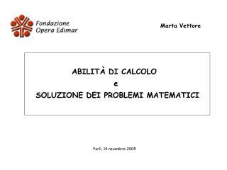 ABILITÀ DI CALCOLO  e  SOLUZIONE DEI PROBLEMI MATEMATICI