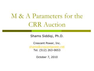 M & A Parameters for the CRR Auction