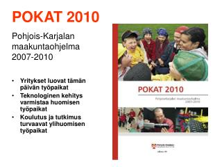 POKAT 2010 Pohjois-Karjalan  maakuntaohjelma 2007-2010