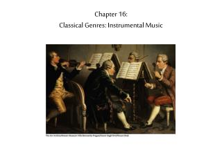 Chapter 16: Classical Genres: Instrumental Music