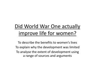 Did World War One actually improve life for women?