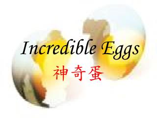 Incredible Eggs ???