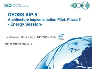GEOSS AIP-5 Architecture Implementation Pilot, Phase 5  - Energy Session-