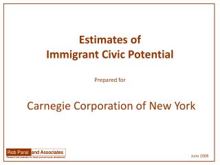 Estimates of  Immigrant Civic Potential Prepared for  Carnegie Corporation of New York