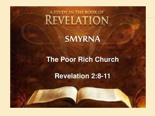 SMYRNA The Poor Rich Church Revelation  2:8-11
