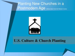 Planting New Churches in a Postmodern Age  (Notes taken from Ed Stetzer's book)