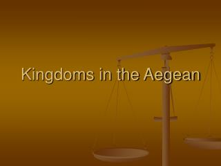 Kingdoms in the Aegean