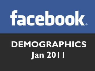 DEMOGRAPHICS Jan 2011