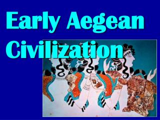 Early Aegean Civilization