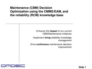 Enhance the  impact  of our current CBM/Maintenance initiatives