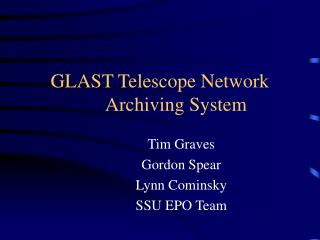 GLAST Telescope Network	Archiving System