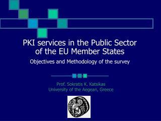 Prof. Sokratis K. Katsikas University of the Aegean, Greece