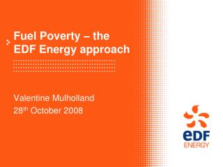 Fuel Poverty – the EDF Energy approach