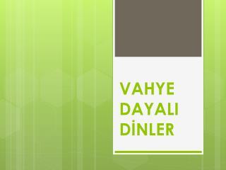 VAHYE DAYALI DİNLER
