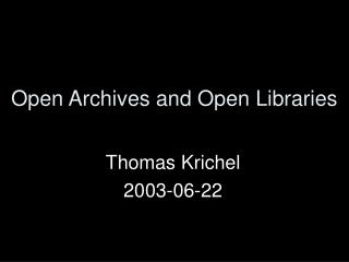 Open Archives and Open Libraries