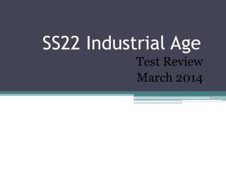 SS22 Industrial Age