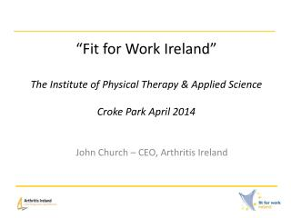 """Fit for Work Ireland"" The Institute of Physical Therapy & Applied Science Croke  Park April 2014"
