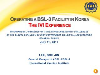 O PERATING A  BSL-3 F ACILITY IN  K OREA The IVI Experience