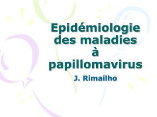Epid�miologie des maladies  � papillomavirus