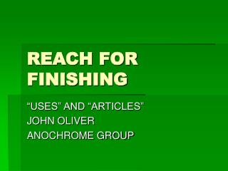 REACH FOR FINISHING