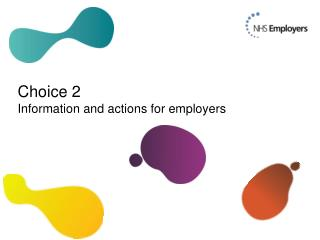 Choice 2 Information and actions for employers