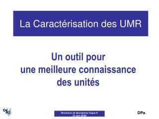 La Caractérisation des UMR