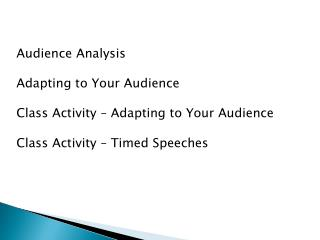 Audience Analysis  Adapting to Your Audience Class Activity – Adapting to Your Audience