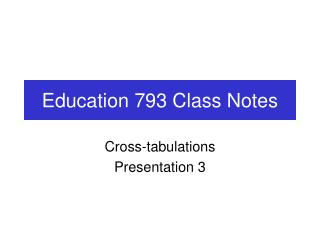 Education 793 Class Notes