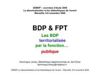 ADBDP   Journ es d  tude 2006 La d centralisation et les biblioth ques de l avenir  Marseille, 6-8 novembre 2006