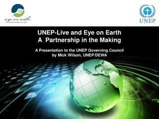 UNEP-Live and Eye on Earth A  Partnership in the Making